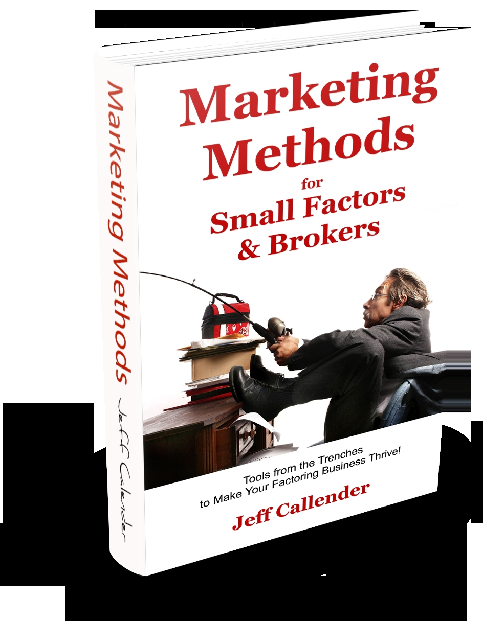 marketing methods for small factors and factoring brokers invoice factoring brokers