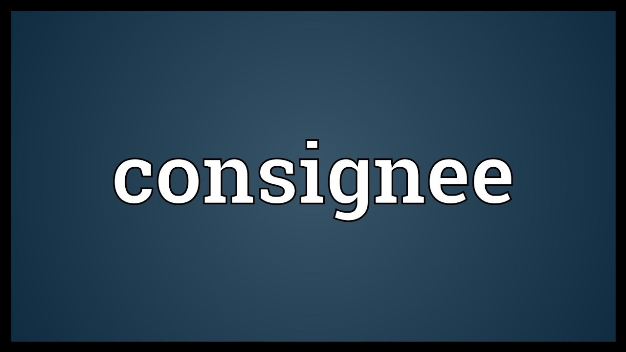 consignee meaning meaning of consignee in hindi
