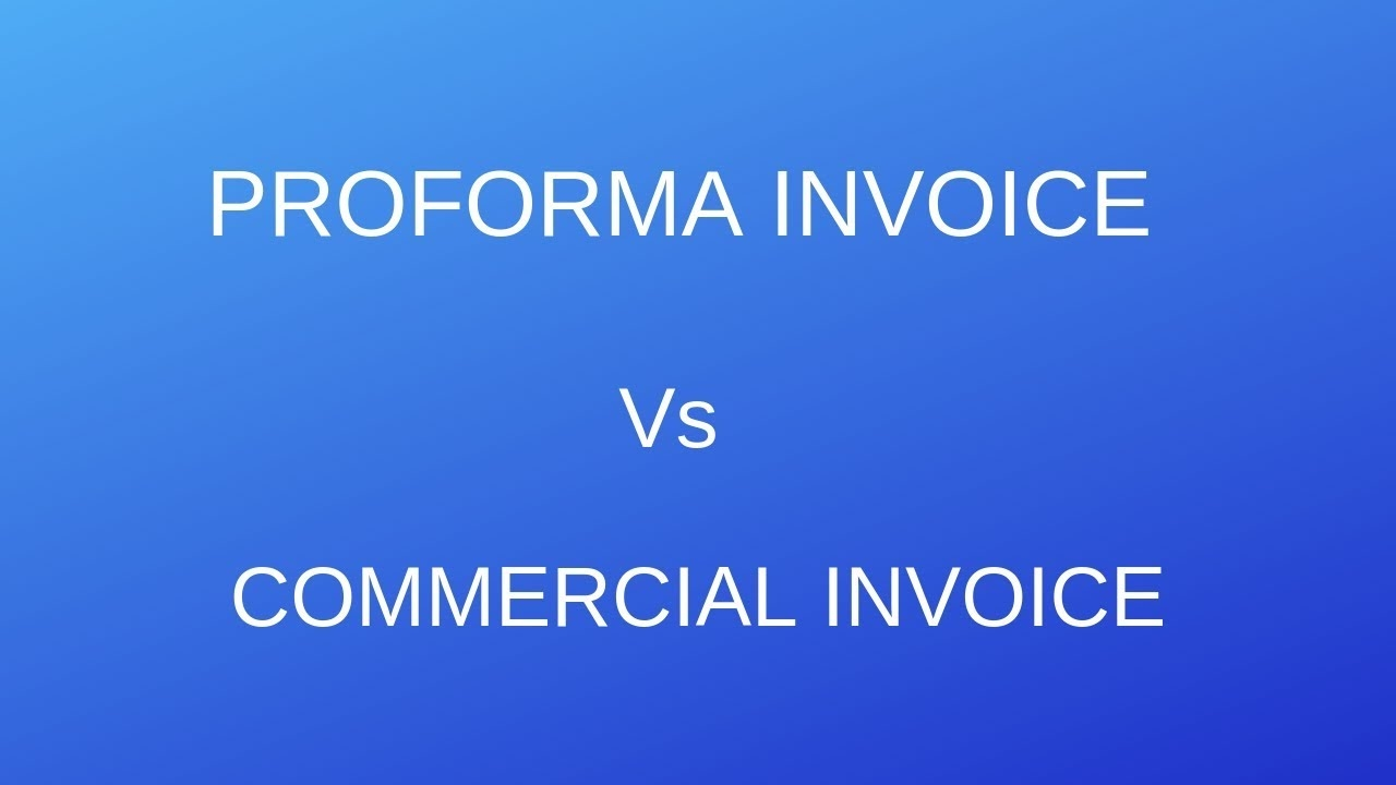 know the difference between proforma and commercial invoice watch now difference between proforma and invoice
